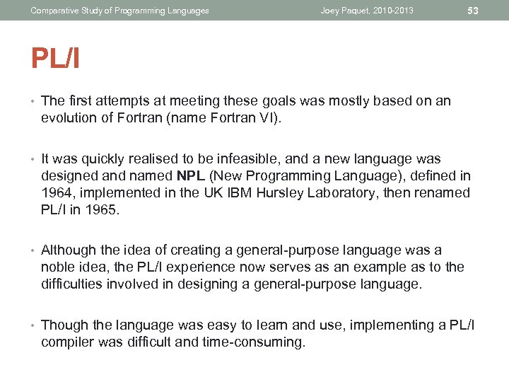 Comparative Study of Programming Languages Joey Paquet 2010