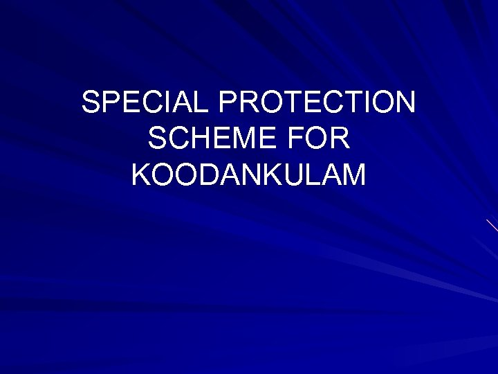 SPECIAL PROTECTION SCHEME FOR KOODANKULAM