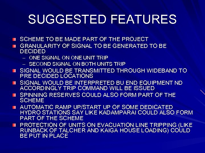 SUGGESTED FEATURES SCHEME TO BE MADE PART OF THE PROJECT GRANULARITY OF SIGNAL TO