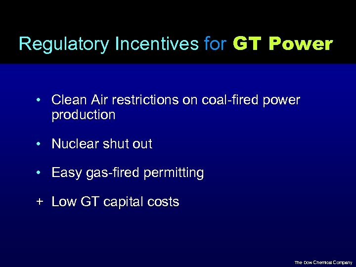Regulatory Incentives for GT Power • Clean Air restrictions on coal-fired power production •