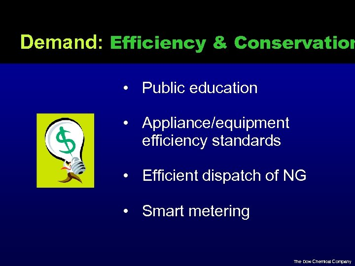 Demand: Efficiency & Conservation • Public education • Appliance/equipment efficiency standards • Efficient dispatch