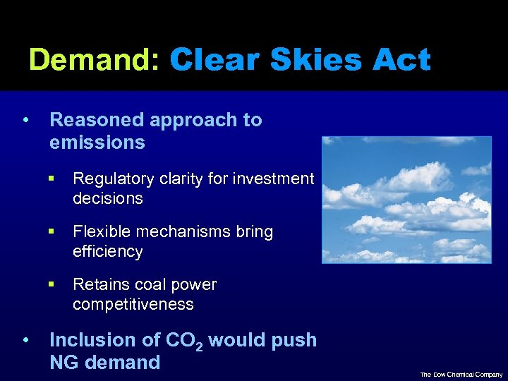 Demand: Clear Skies Act • Reasoned approach to emissions § § Flexible mechanisms bring