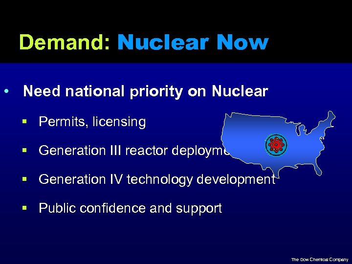 Demand: Nuclear Now • Need national priority on Nuclear § Permits, licensing § Generation