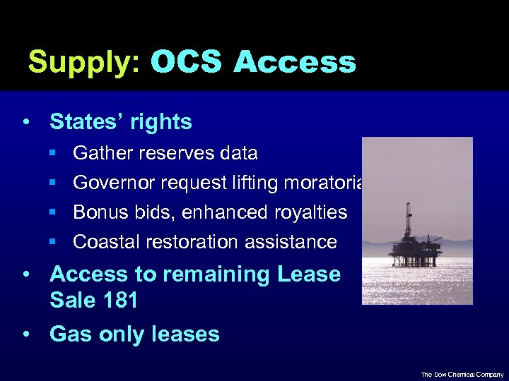 Supply: OCS Access • States' rights § § Gather reserves data Governor request lifting