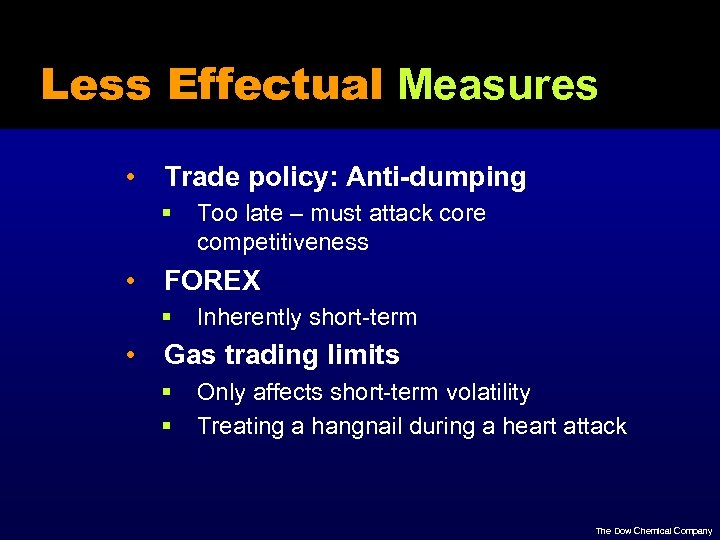 Less Effectual Measures • Trade policy: Anti-dumping § • FOREX § • Too late