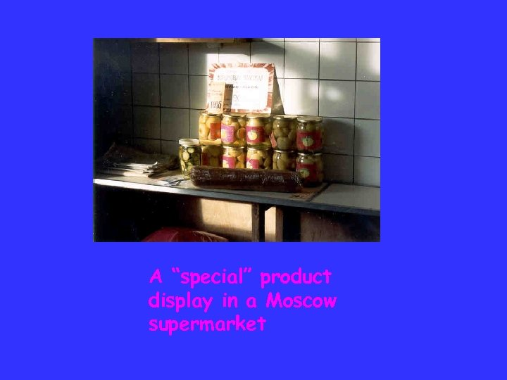 """A """"special"""" product display in a Moscow supermarket"""