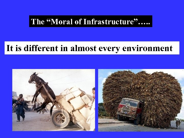 """The """"Moral of Infrastructure""""…. . It is different in almost every environment"""