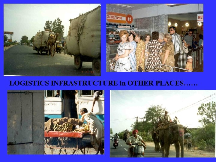 LOGISTICS INFRASTRUCTURE in OTHER PLACES……