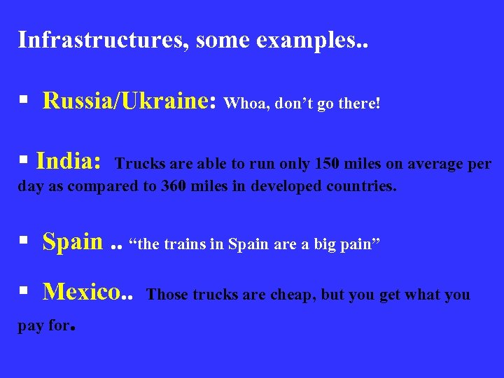 Infrastructures, some examples. . § Russia/Ukraine: Whoa, don't go there! § India: Trucks are