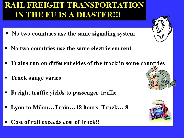 RAIL FREIGHT TRANSPORTATION IN THE EU IS A DIASTER!!! § No two countries use