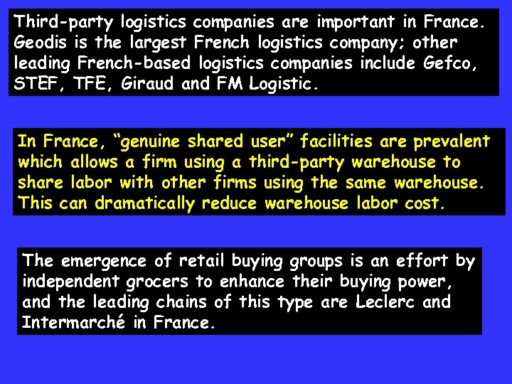 Third-party logistics companies are important in France. Geodis is the largest French logistics company;