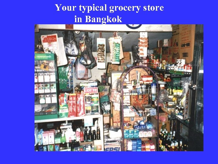 Your typical grocery store in Bangkok