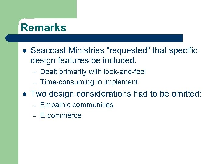 """Remarks l Seacoast Ministries """"requested"""" that specific design features be included. – – l"""