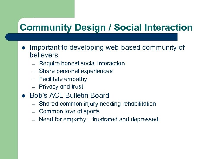 Community Design / Social Interaction l Important to developing web-based community of believers –