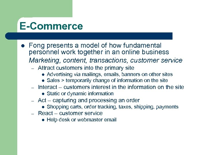 E-Commerce l Fong presents a model of how fundamental personnel work together in an
