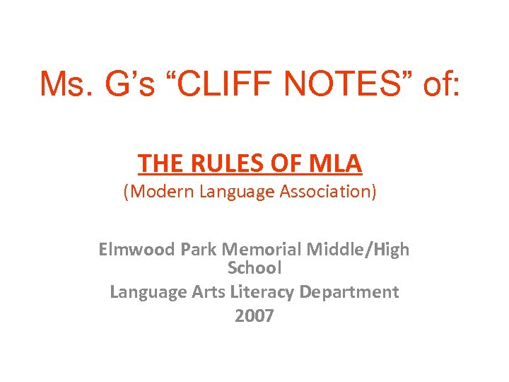 """Ms. G's """"CLIFF NOTES"""" of: THE RULES OF MLA (Modern Language Association) Elmwood Park"""