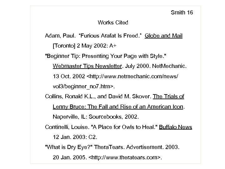 """Smith 16 Works Cited Adam, Paul. """"Furious Arafat Is Freed. """" Globe and Mail"""