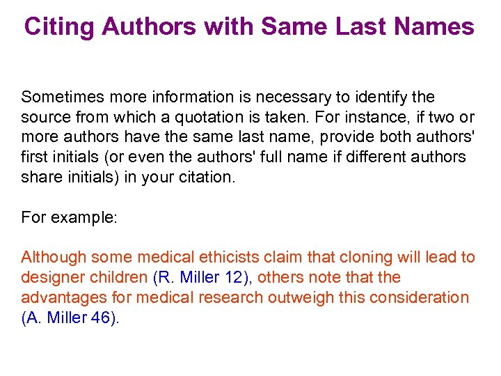 Citing Authors with Same Last Names Sometimes more information is necessary to identify the
