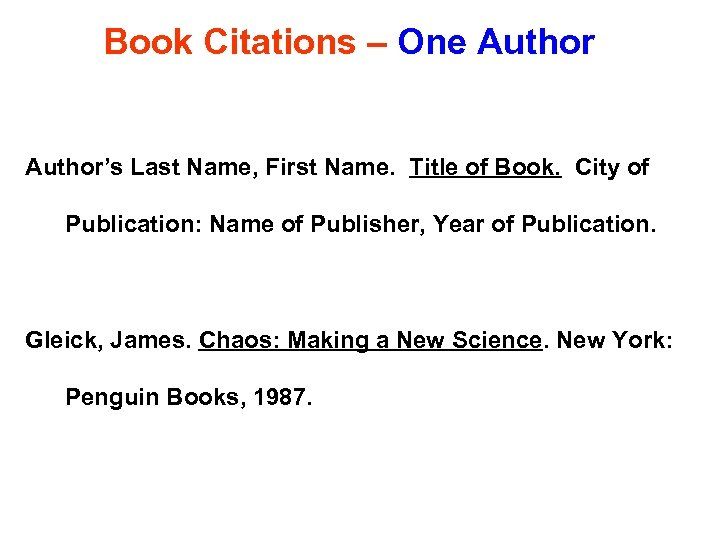 Book Citations – One Author's Last Name, First Name. Title of Book. City of