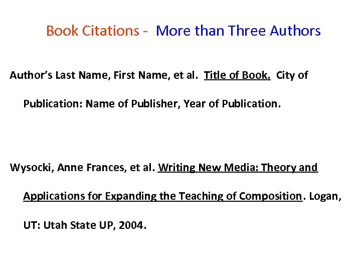 Book Citations - More than Three Authors Author's Last Name, First Name, et al.