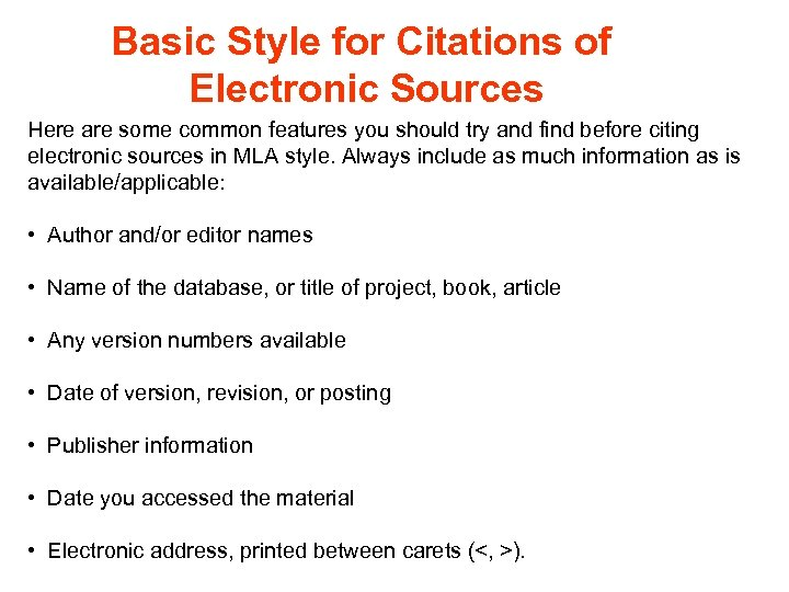 Basic Style for Citations of Electronic Sources Here are some common features you should