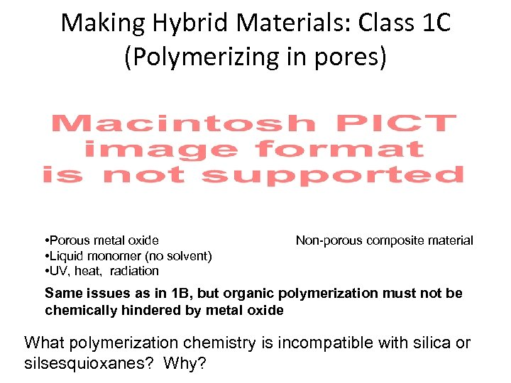 Making Hybrid Materials: Class 1 C (Polymerizing in pores) • Porous metal oxide •