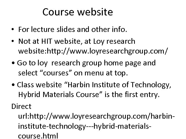 Course website • For lecture slides and other info. • Not at HIT website,