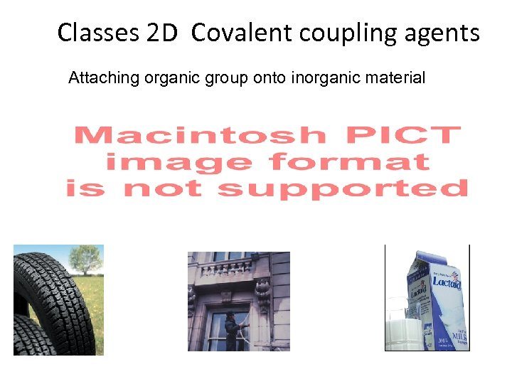 Classes 2 D Covalent coupling agents Attaching organic group onto inorganic material