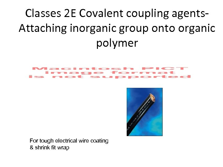 Classes 2 E Covalent coupling agents. Attaching inorganic group onto organic polymer For tough