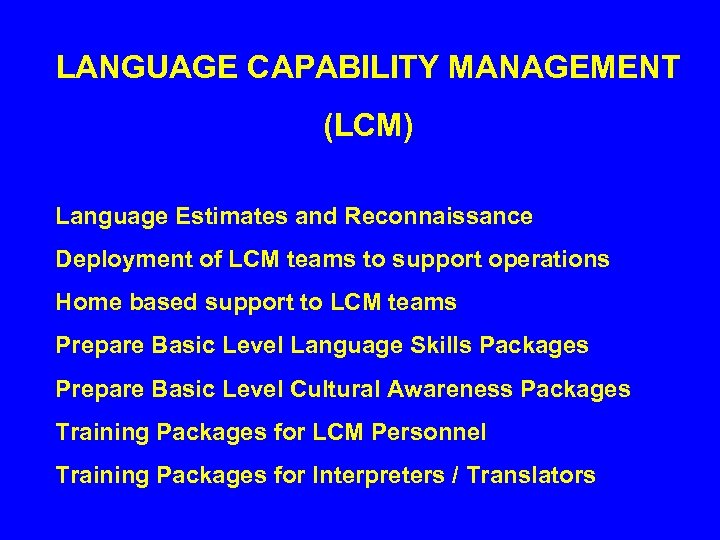 LANGUAGE CAPABILITY MANAGEMENT (LCM) Language Estimates and Reconnaissance Deployment of LCM teams to support