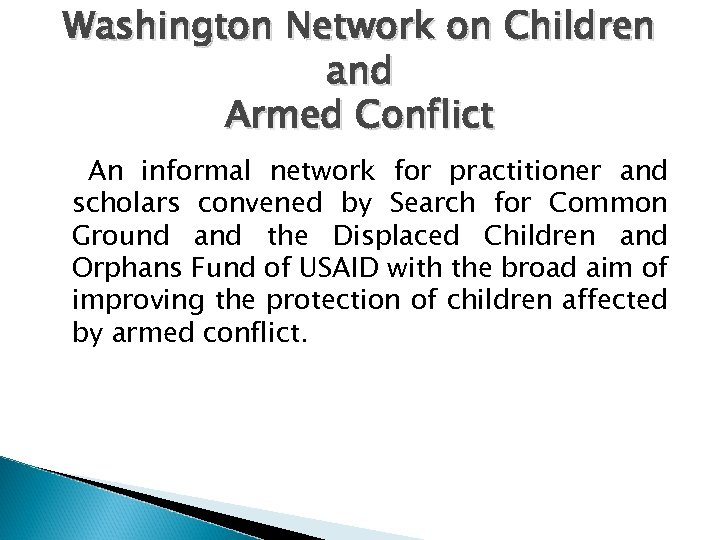 Washington Network on Children and Armed Conflict An informal network for practitioner and scholars