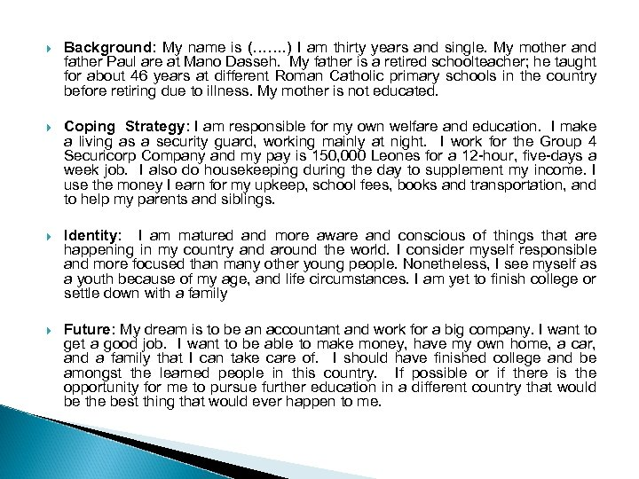 Background: My name is (……. ) I am thirty years and single. My