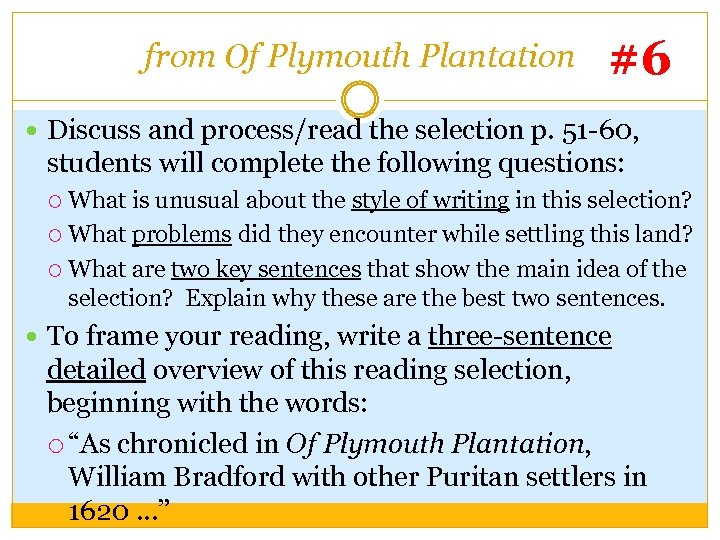 from Of Plymouth Plantation #6 Discuss and process/read the selection p. 51 -60, students