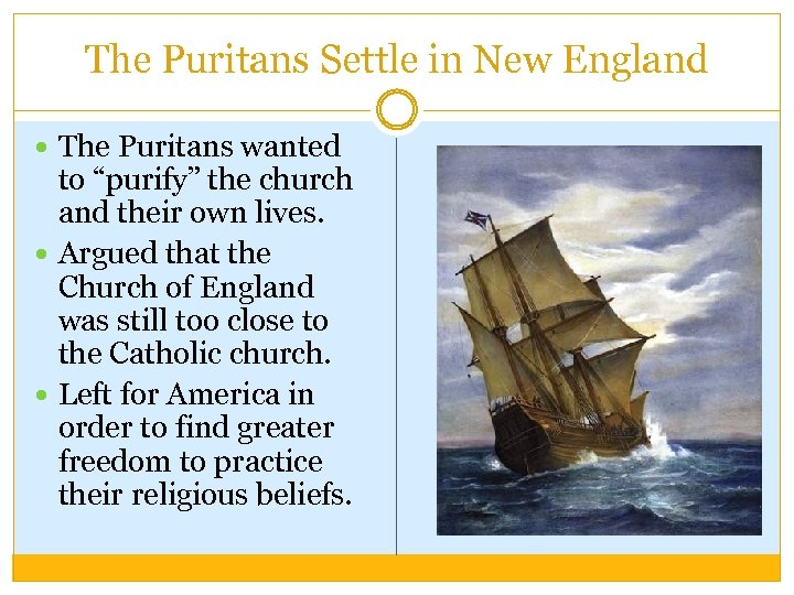 """The Puritans Settle in New England The Puritans wanted to """"purify"""" the church and"""