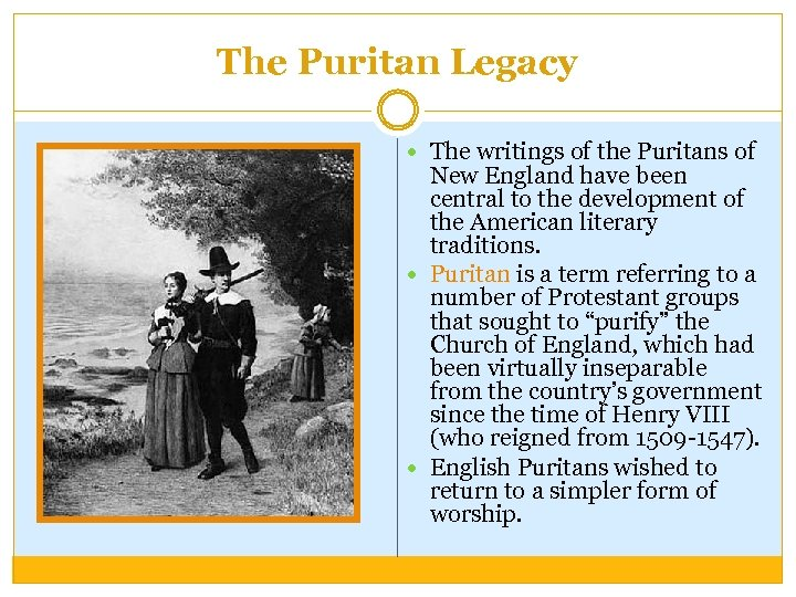 The Puritan Legacy The writings of the Puritans of New England have been central