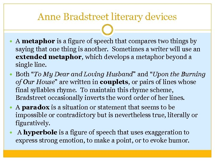 Anne Bradstreet literary devices A metaphor is a figure of speech that compares two