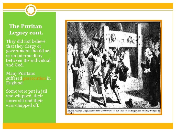 The Puritan Legacy cont. They did not believe that they clergy or government should
