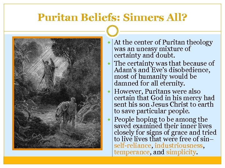 Puritan Beliefs: Sinners All? At the center of Puritan theology was an uneasy mixture