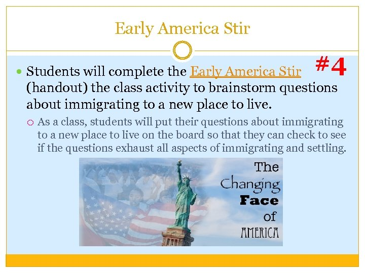Early America Stir Students will complete the Early America Stir #4 (handout) the class