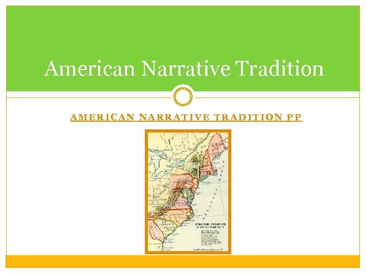 American Narrative Tradition AMERICAN NARRATIVE TRADITION PP
