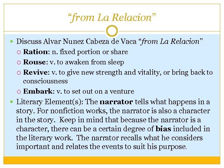 """from La Relacion"" Discuss Alvar Nunez Cabeza de Vaca ""from La Relacion"" Ration: n."