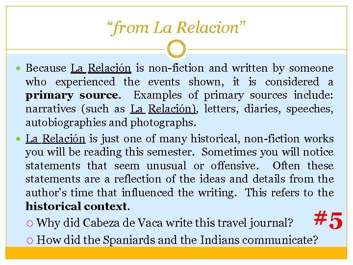"""""""from La Relacion"""" Because La Relación is non-fiction and written by someone who experienced"""