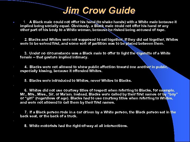 Jim Crow Guide · 1. A Black male could not offer his hand (to