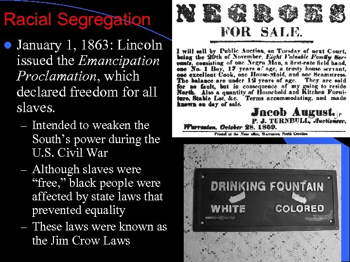 Racial Segregation l January 1, 1863: Lincoln issued the Emancipation Proclamation, which declared freedom