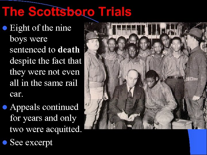 The Scottsboro Trials l Eight of the nine boys were sentenced to death despite