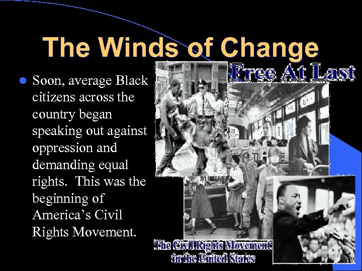 The Winds of Change l Soon, average Black citizens across the country began speaking
