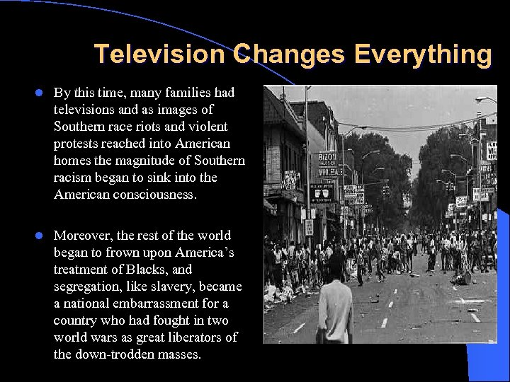 Television Changes Everything l By this time, many families had televisions and as images