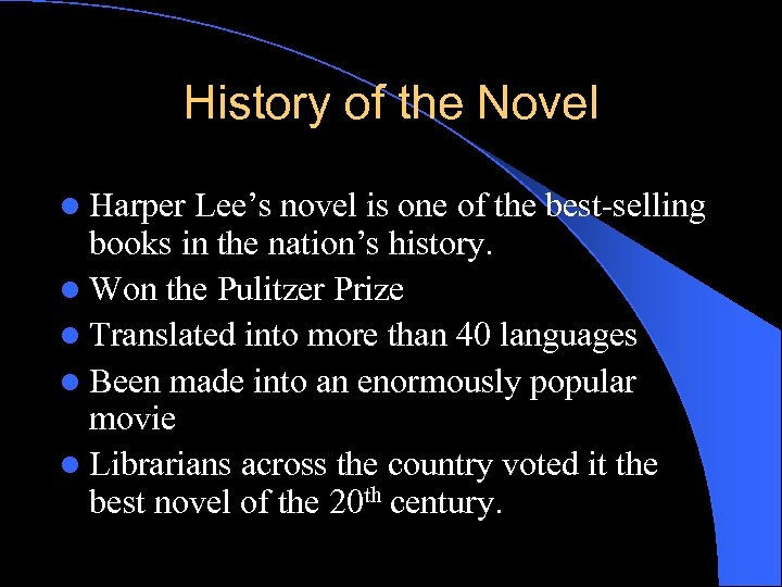 History of the Novel l Harper Lee's novel is one of the best-selling books