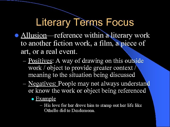 Literary Terms Focus l Allusion—reference within a literary work to another fiction work, a
