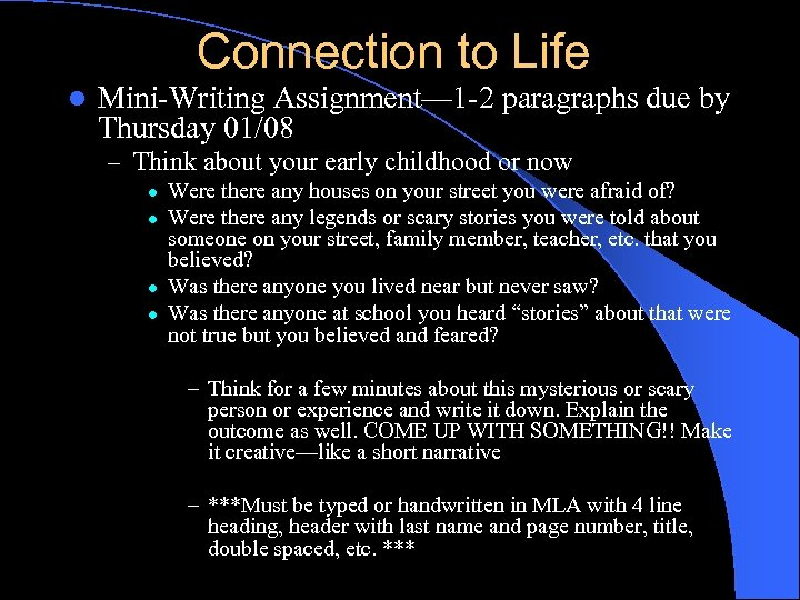 Connection to Life l Mini-Writing Assignment— 1 -2 paragraphs due by Thursday 01/08 –